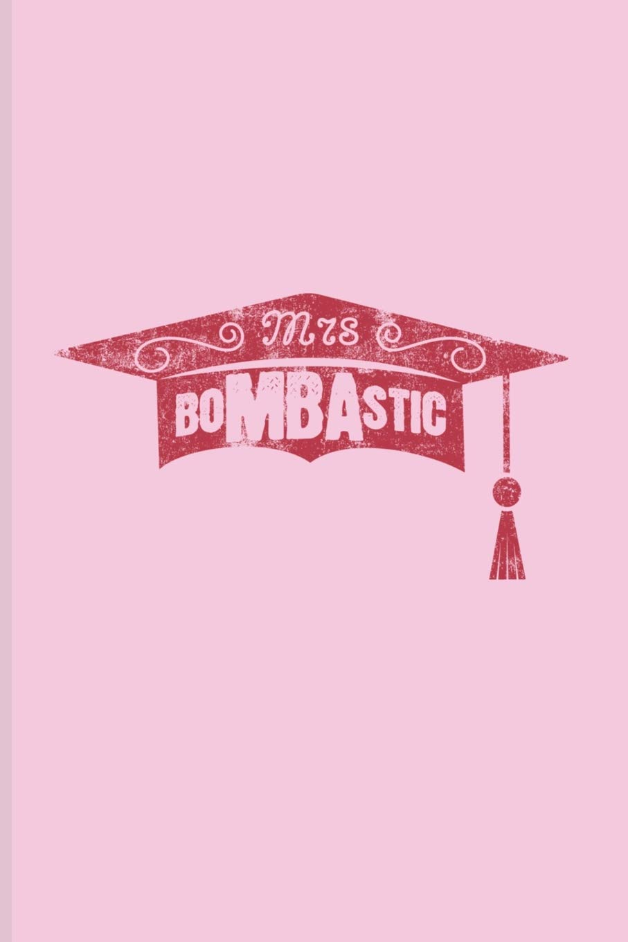 Business Administration Degree >> Mrs Bombastic Quotes About Graduations Journal For Master