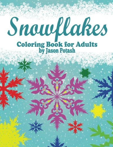 Snowflakes Coloring Book For Adults (The Stress Relieving Adult Coloring Pages)