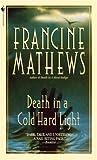 Death in a Cold Hard Light, Francine Mathews, 0553576259
