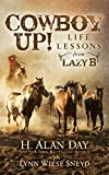 img - for Cowboy Up!: Life Lessons from the Lazy B book / textbook / text book