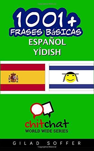1001+ frases basicas español - yidish (Spanish and Yiddish Edition) [Soffer, Gilad] (Tapa Blanda)
