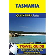 Tasmania Travel Guide (Quick Trips Series): Sights, Culture, Food, Shopping & Fun