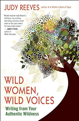 Read Online Wild Women, Wild Voices: Writing from Your Authentic Wildness pdf