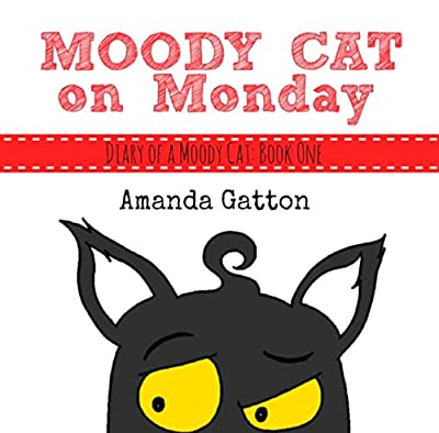 Moody Cat on Monday (Diary of a Moody Cat Book 1)