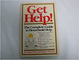 Book Get Help!: The Complete Guide to Household Help
