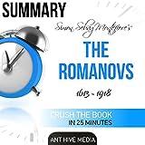 summary of simon sebag montefiore s the romanovs 1613 1918