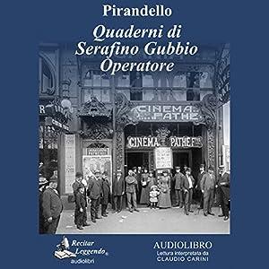Quaderni di Serafino Gubbio operatore (Notebooks of Serafino Gubbio Operator) Audiobook