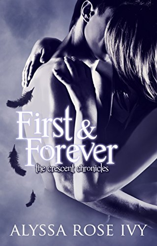 First & Forever (The Crescent Chronicles Book 4)