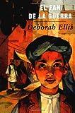 El pan de la Guerra, Deborah Ellis, 088899592X