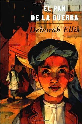 El Pan De LA Guerra (Libro Tigrillo): Amazon.es: Ellis, Deborah ...