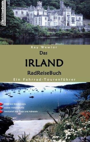 Das Irland RadReiseBuch: Ein Fahrrad-Tourenführer. 4000 km Streckennetz, exakte Höhenprofile, Serviceteil mit Tipps und Adressen