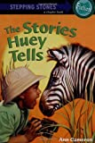 Stories Huey Tells (Stepping Stone,  paper)