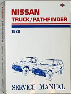 Nissan Truck/Pathfinder 1988 Service Manual (Model D21 Series) (Publication No. SM8E-0D21U0) Nissan Motor Company