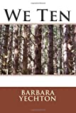 We Ten, Barbara Barbara Yechton, 1494889110