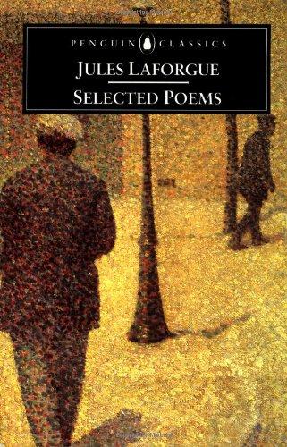 Jules Laforgue: Selected Poems (Penguin Classics) by Penguin Classics