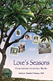 img - for Love's Seasons: Generations Genetics Myths book / textbook / text book