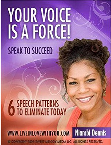 Books : Your Voice is a Force: Speak to Succeed