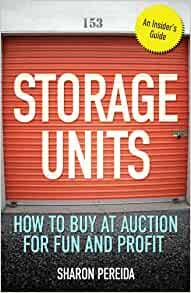 Storage Units: How to Buy at Auction for Fun and Profit: Sharon ...