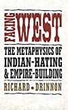 img - for Facing West: Metaphysics of Indian-hating and Empire-building by Richard Drinnon (1997-03-01) book / textbook / text book