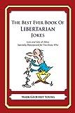 The Best Ever Book of Libertarian Jokes