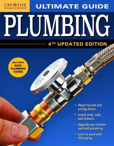 Ultimate Guide: Plumbing, 4th Updated Edition (Ultimate Guide) (Ultimate Guides)