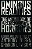 : Ominous Realities: The Anthology of Dark Speculative Horrors