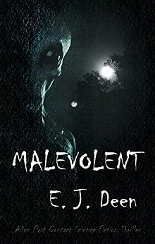 Malevolent: Alien First Contact Science Fiction Thriller by [Deen, E. J.]