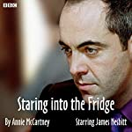 Staring into the Fridge: A BBC Radio 4 dramatisation | Annie McCartney