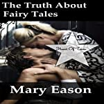 The Truth About Fairy Tales: Heart of Texas, Book 2 | Mary Eason
