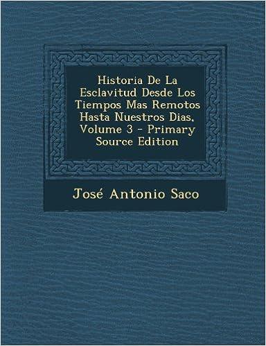 Book Historia de La Esclavitud Desde Los Tiempos Mas Remotos Hasta Nuestros Dias, Volume 3 (Spanish Edition)