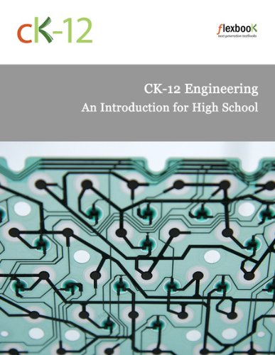 CK-12 Engineering: An Introduction for High -