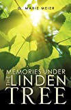 Memories under the Linden Tree, G. Marie Meier, 1609576136