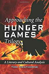 Approaching the Hunger Games Trilogy: A Literary and Cultural Analysis