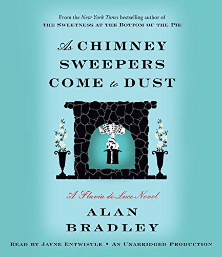 As Chimney Sweepers Come to Dust: A Flavia de Luce Novel by Random House Audio