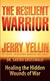 The Resilient Warrior, Jerry Yellin and Sarina J. Grosswald, 1590957040