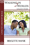 Walking in 2 Worlds:  Logan's Story (Convict to Christianity Book 1)