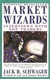 Market Wizards, Jack D. Schwager and J. Schwager, 0887306101
