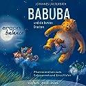 Babuba und die bunten Drachen (Babuba 2): Phantasiereisen zum Entspannen und Einschlafen Hörbuch von Johannes Lauterbach Gesprochen von: Johannes Lauterbach
