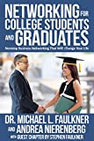 Networking for College Students and Graduates: Nonstop Business Networking That Will  Change Your Life
