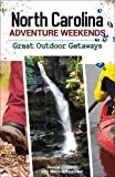 North Carolina Adventure Weekends: Best Outdoor Getaways