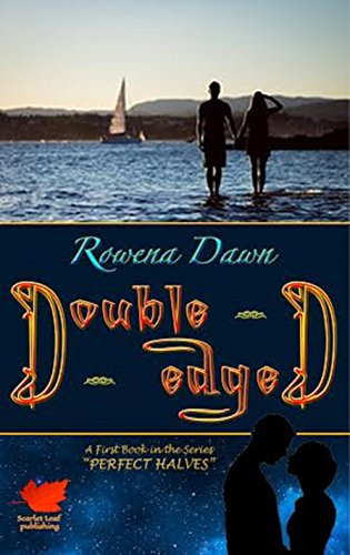 Double-Edged: Perfect Halves Series Book One (1) by [Dawn, Rowena]