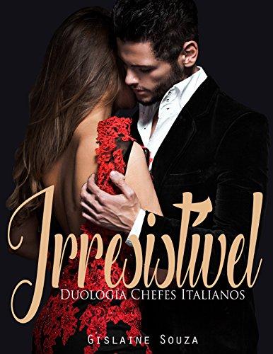 Irresistível (Duologia Chefes Italianos Livro 2)