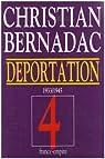 La déportation 1933-1945. Le Train de la mort - L'Holocauste oublié - Le Rouge-Gorge, tome 4 par Bernadac