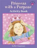 Princess with a Purpose, Kelly Chapman, 0736927476