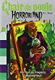 """Afficher """"Chair de poule Horrorland n° 19<br /> Horreur au magasin Lépouvanteur"""""""