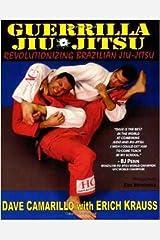 Guerrilla Jiu-Jitsu: Revolutionizing Brazilian Jiu-jitsu Paperback