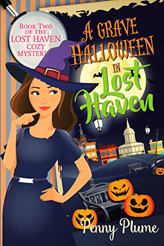 A Grave Halloween in Lost Haven (The Lost Haven Cozy Mysteries Book 2) (English Edition)