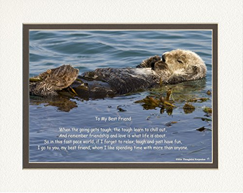 Friend Gifts Best Sea Otter Photo with I Like Spending Time With My Best Friend Poem, 8x10 Double Matted. Special Unique Gift for Best Friend for Christmas, Birthday.