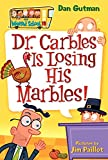 Dr. Carbles is Losing His Marbles! (My Weird School, No. 19)