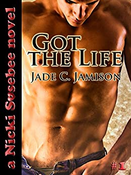Got the Life (Nicki Sosebee Series Book 1) (A Nicki Sosebee Novel) by [Jamison, Jade C.]